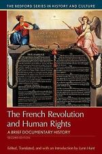 The French Revolution and Human Rights : A Brief Documentary History by Lynn...