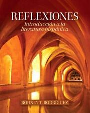Reflexiones : Introducciòn a la literatura Hispànica by Rodney T. Rodriguez