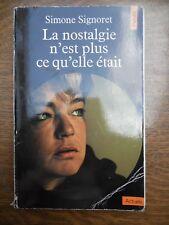 Simone Signoret: La nostalgie n'est plus ce qu'elle était/ Points, 1978