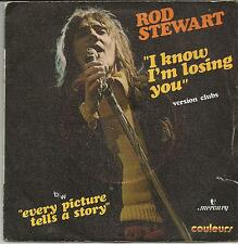 ROD STEWART I know I'm losing you FRENCH SINGLE MERCURY 1971
