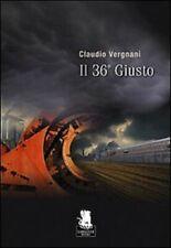 Claudio Vergnani, Il 36° Giusto, Gargoyle Books, 2010 1° ed