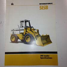 International 515B Loader Sales Literature w/ specifications.