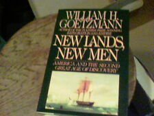 New Lands, New Men America and the Second Great Age of Discovery by William H. G