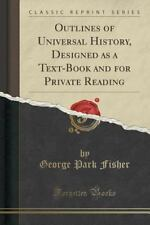 Outlines of Universal History, Designed As a Text-Book and for Private...