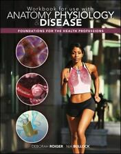 Workbook for use with Anatomy, Physiology & Disease: Foundations for the Health