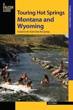 Touring Hot Springs: Touring Hot Springs Montana and Wyoming : A Guide to the...