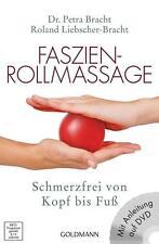 Schmerzfrei von Kopf bis Fuß - Die Faszien-Rollmassage von Liebscher&Bracht