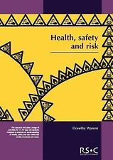 Health, Safety and Risk : Looking after Each Other at School and in the World...