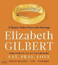 NEW! Committed A Skeptic Makes Peace W/ Marriage Elizabeth Gilbert [Audiobook]