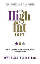 The High Fat Diet: How to lose 10 lb in 14 days by Zana Morris Lose Weight Book