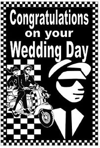 SKA / MODS / 2 TONE - WEDDING DAY CARD - GLOSS FINISH - BRAND NEW / GIFTS
