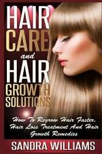 Hair Care and Hair Growth Solutions : How to Regrow Your Hair Faster, Hair Lo...