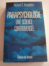 PARAPSYCHOLOGIE UNE SCIENCE CONTROVERSEE . 487 PAGES . BON ETAT .