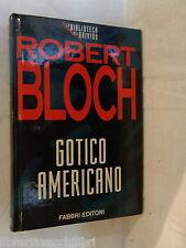 GOTICO AMERICANO Robert Bloch Fabbri Editori 1994 La Biblioteca del brivido
