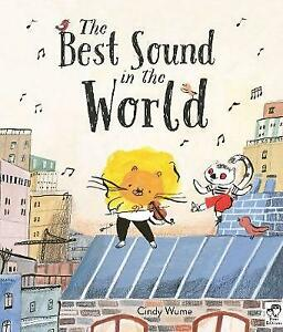 The Best Sound in the World by Cindy Wume (Hardcover, 2018) Children's Reading