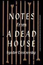 Notes from a Dead House by Dostoevsky, Fyodor