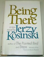 BEING THERE, by JERZY KOSINSKI, 1970, First Edition in the Original UNCLIPPED DJ