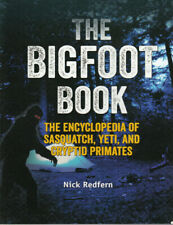 The Bigfoot Book : The Encyclopedia of Sasquatch, Yeti and Cryptid Primates (V)