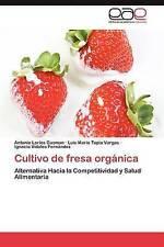 Cultivo de fresa orgánica: Alternativa Hacia la Competitividad y Salud Alimentar
