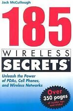 185 Wireless Secrets Unleash the Power of PDAs, Cell Phones &  Wireless Networks