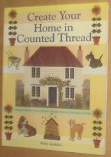 Create Your Home in Counted Thread by Mary Jenkins