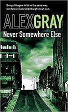 Never Somewhere Else by Alex Gray, Book, New Paperback