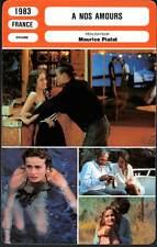 A NOS AMOURS - Bonnaire,Pialat (Fiche Cinéma) 1983 - To Our Loves