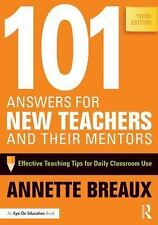 101 Answers for New Teachers and Their Mentors : Effective Teaching Tips for Da…
