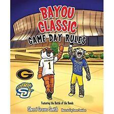 Bayou Classic Game Day Rules - Grambling S & Southern U by Sherri Graves Smith