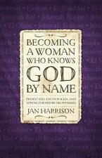 Becoming a Woman Who Knows God by Name : Protected, Encouraged, Strengthened d2