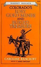 Colorado's Lost Gold Mines and Buried Treasure (Bancroft Booklets) by Caroline B