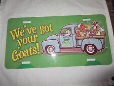 "Goat License Vanity Plate CAR TRUCK TAG ""We've Goat your Goat!"""