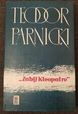ZABIJ KLEOPATRE - Teodor Parnicki | Hardback 1968 | Polish book