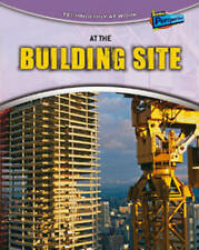 At the Building Site (Technology at Work),Spilsbury, Richard,New Book mon0000094