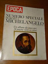 EPOCA 1964/704=MICHELANGELO BUONARROTI SPECIALE VITA OPERE=GINOSA=MATTHEWS S.