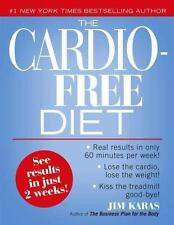 The Cardio-Free Diet, Karas, Jim, Good Condition, Book