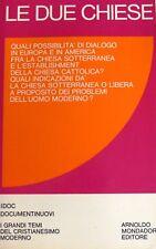 AA.VV. LE DUE CHIESE. A CURA DI FERNANDO VITTORINO JOANNES MONDADORI 1969