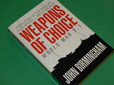 WEAPONS OF CHOICE: World War 2.1 by John Birmingham - Author Signed