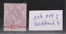 NVPH Netherlands Nederland nr 106 MLH ong PLAATFOUT Wilhelmina 1921 ZELDZAAM