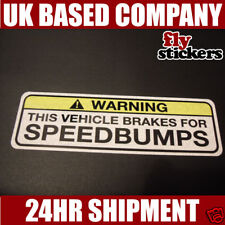 This Vehicle Brakes for Speedbumps Sticker 60x196mm