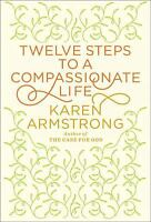Twelve Steps to a Compassionate Life (Borzoi Books) by Armstrong, Karen