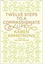 New - Twelve Steps to a Compassionate Life (Borzoi Books)