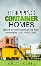 Shipping Container Homes: Steps and tips on How You Can Build a Shipping Contain