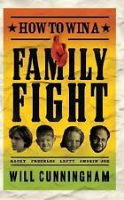How to Win a Family Fight by Will Cunningham, Softcover, Brand New