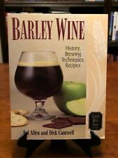 BARLEY WINE: History, Brewing Techniques, Recipes by Fal Allen (1ST EDITION) VG+
