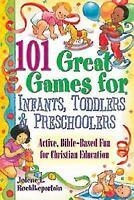 101 Great Games for Infants, Toddlers, & Preschoolers (Paperback or Softback)