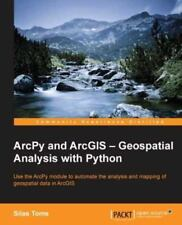 Arcpy and Arcgis: Geospatial Analysis with Python (Paperback or Softback)