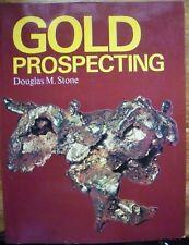 Gold Prospecting by Douglas M Stone   Excellent Copy..160 Pages...Published 1977