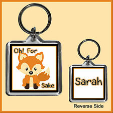 Personalised Oh! For FOX Sake Key Ring - Funny Gift Idea 4x4cm Square - Any Name