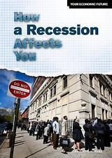 How a Recession Affects You (Your Economic Future)
